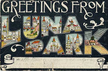 Greetings from Luna Park , ca. 1907